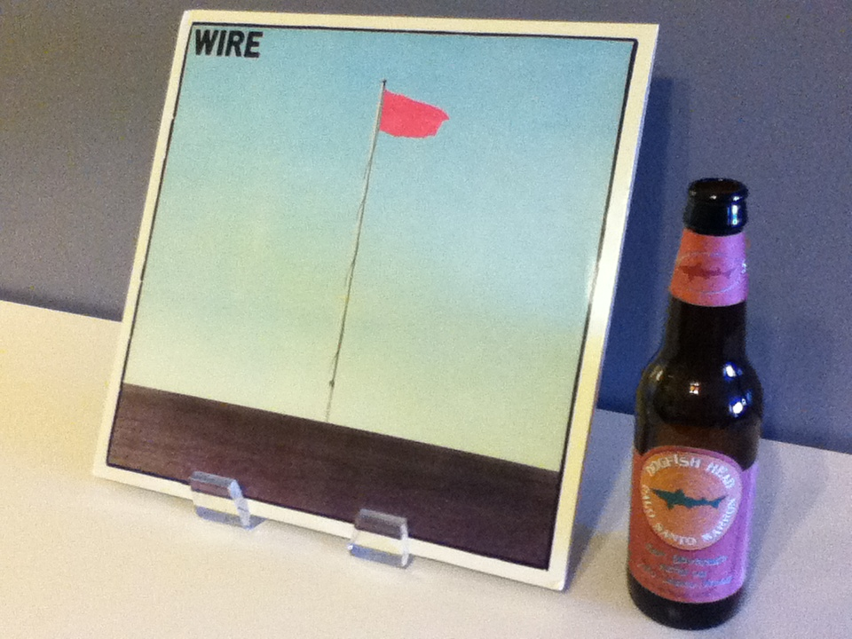 Wire and Dogfish Head